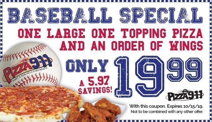 Baseball Coupon Pizza 911 Special 10/15/19