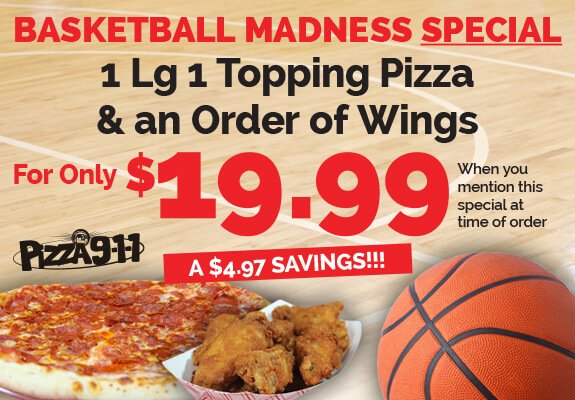 Pizza 911 Basketball Madness Pizza and Wings Special
