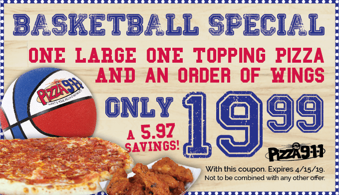 Basketball Coupon Pizza 911 Special 4/15/19