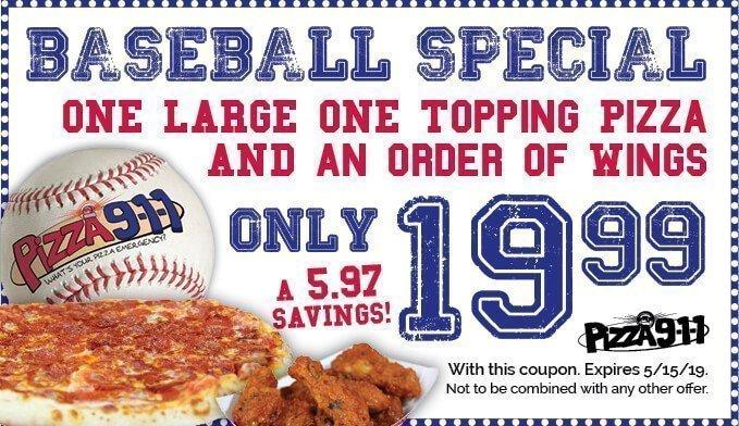 Baseball Coupon Pizza 911 Special 5/15/19