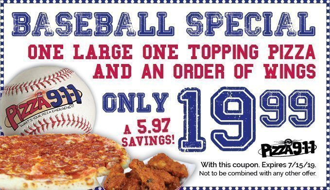 Baseball Coupon Pizza 911 Special 7/15/19